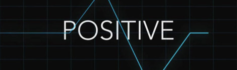 'POSITIVE' a short film by Lux Pictures