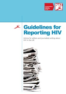 The NAT guidelines for reporting HIV are a must for anyone covering HIV